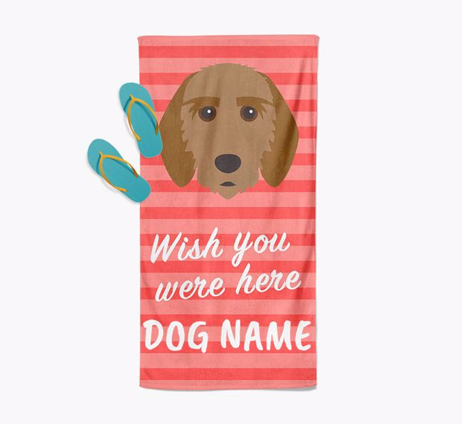 Personalised 'Wish you were here' with Griffon Fauve De Bretagne Towel