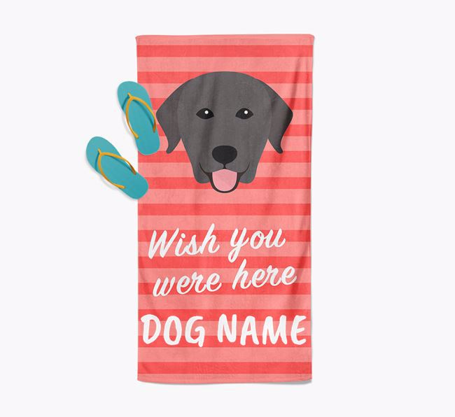 Personalised 'Wish you were here' with Labrador Retriever Towel