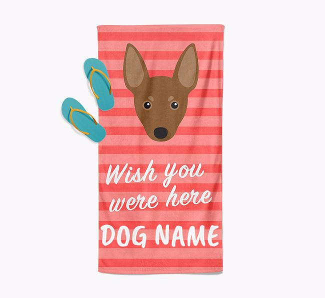 Personalised 'Wish you were here' with Miniature Pinscher Towel