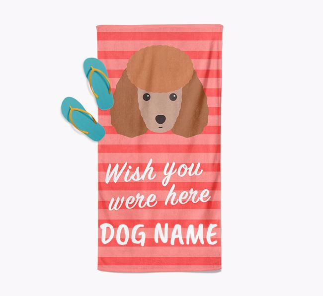 Personalised 'Wish you were here' with Miniature Poodle Towel
