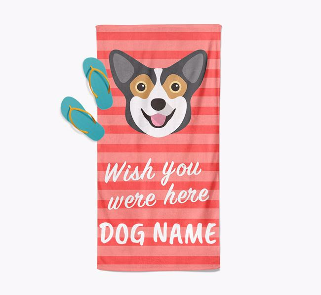 Personalised 'Wish you were here' with Pembroke Welsh Corgi Towel