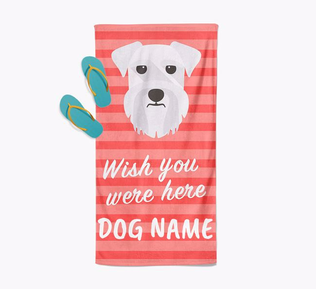 Personalised 'Wish you were here' with Schnauzer Towel