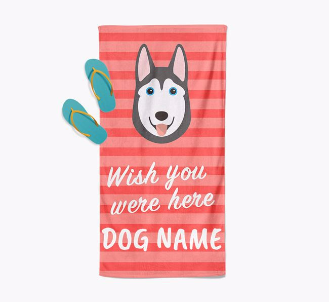 Personalised 'Wish you were here' with Dog Towel