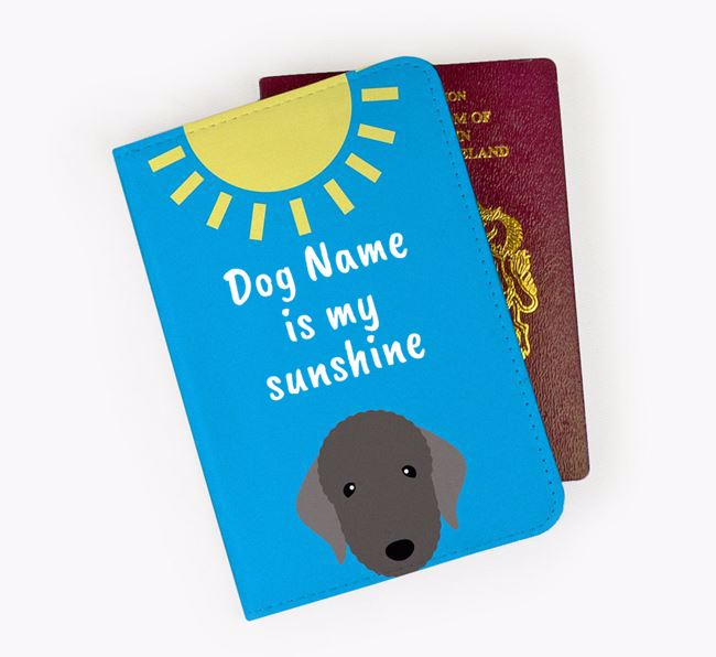 Personalised Passport Cover 'Your Dog is my sunshine' with Bedlington Terrier Icon
