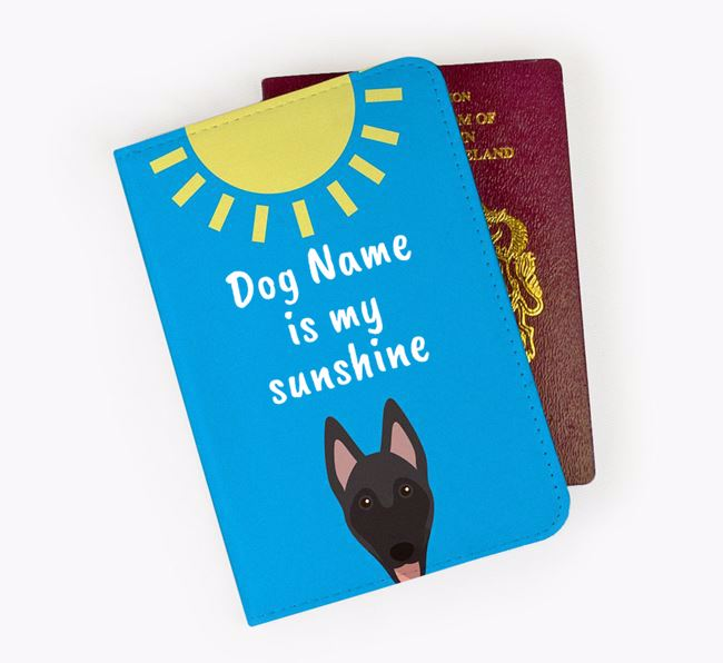Personalised Passport Cover 'Your Dog is my sunshine' with Belgian Malinois Icon