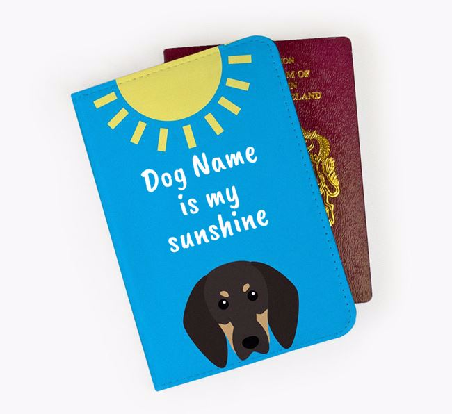 Personalised Passport Cover 'Your Dog is my sunshine' with Black and Tan Coonhound Icon