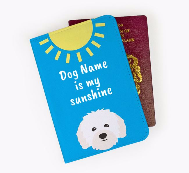 Personalised Passport Cover 'Your Dog is my sunshine' with Bolognese Icon