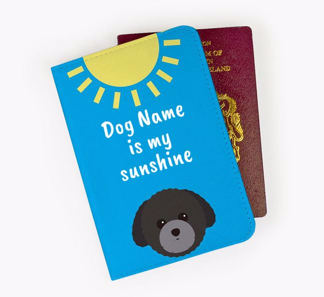 Personalised Passport Cover 'Your Dog is my sunshine' with Toy Poodle Icon