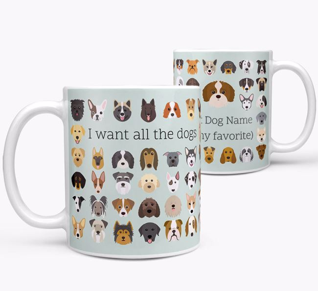 'I want all the dogs' Personalized Mug