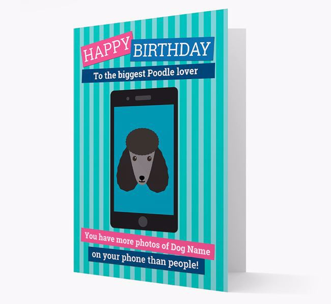 Personalised 'You have more photos of Your Dog' Birthday Card