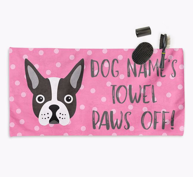 'Paws Off' Dog Towel for your Boston Terrier