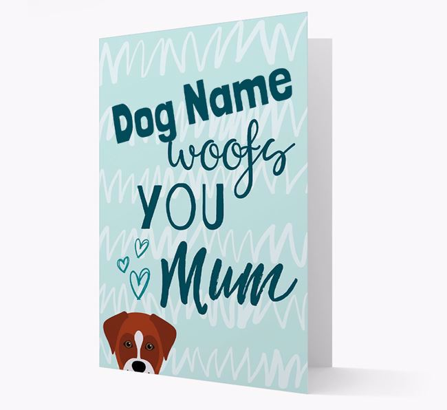 Personalised Boxador 'woofs you Mum' Card