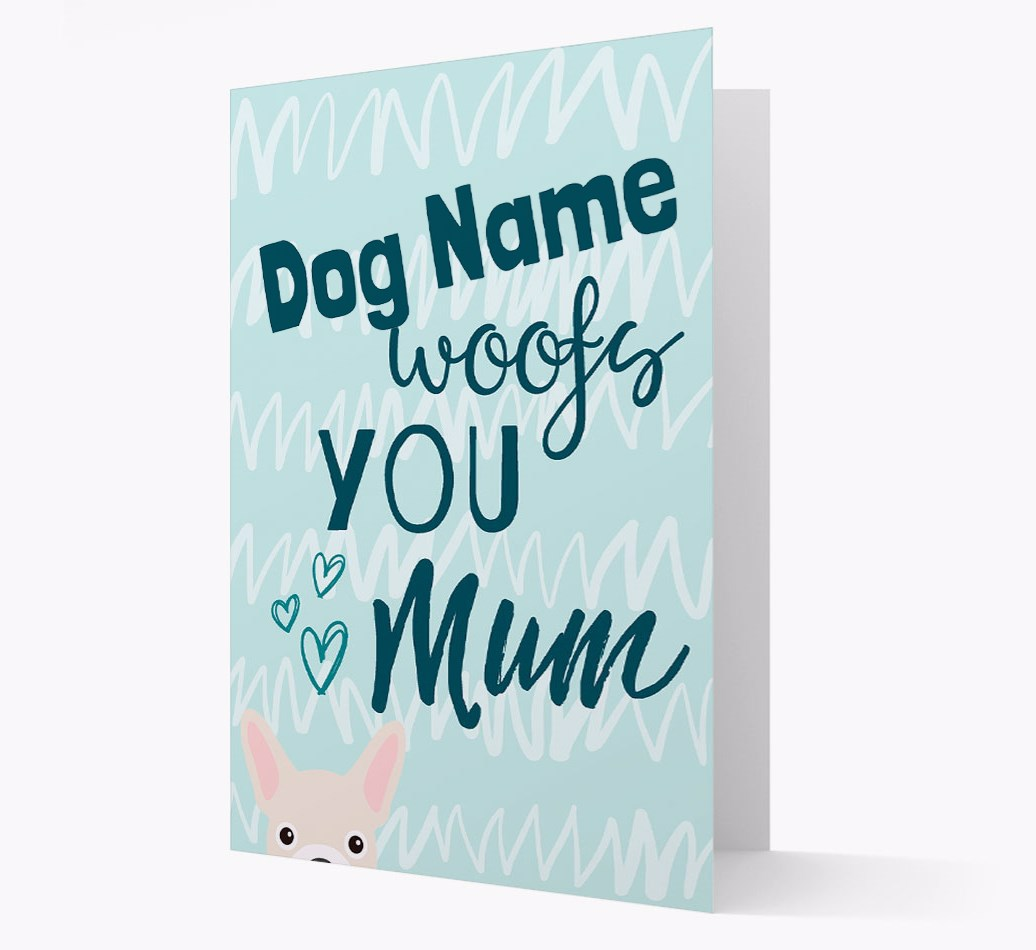 Personalised Card '{dogsName} woofs you, Mum' with French Bulldog Icon