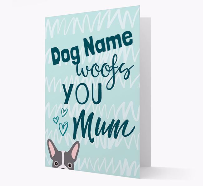 Personalised French Bulldog 'woofs you Mum' Card