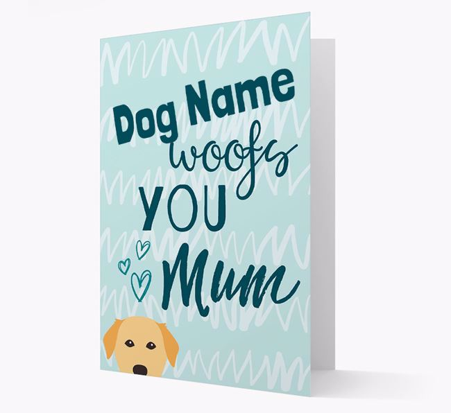 Personalised Golden Labrador 'woofs you Mum' Card