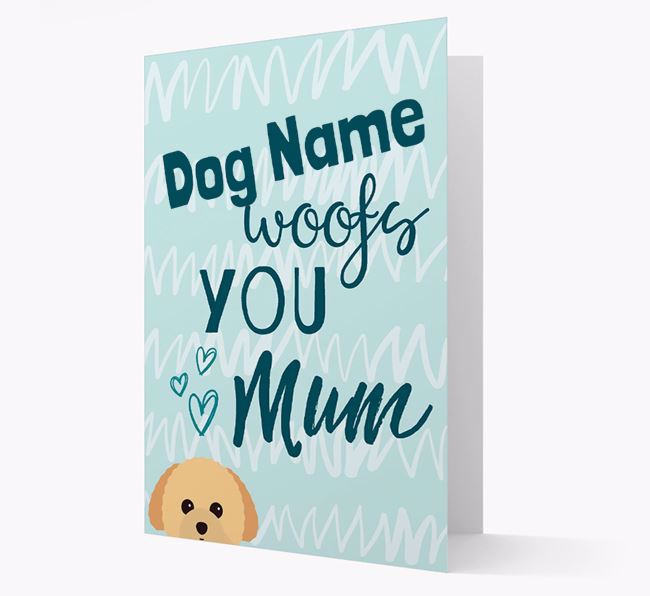Personalised Toy Poodle 'woofs you Mum' Card