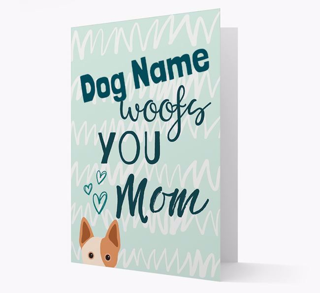 Personalized Australian Cattle Dog 'woofs you Mum' Card