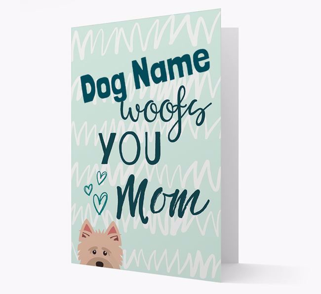 Personalized Cairn Terrier 'woofs you Mum' Card
