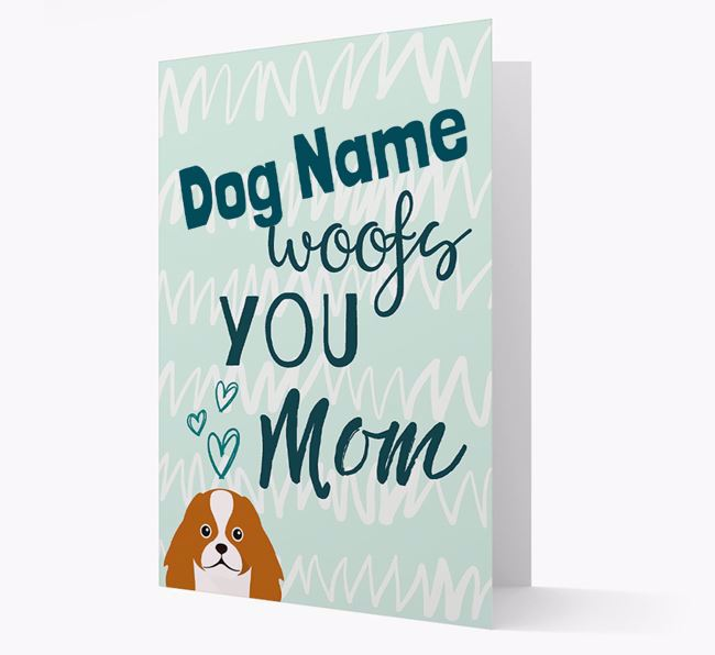 Personalized Japanese Chin 'woofs you Mum' Card