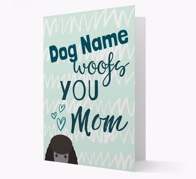 Personalized Miniature Poodle 'woofs you Mum' Card