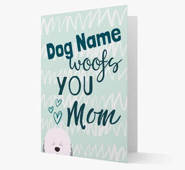 Personalized Old English Sheepdog 'woofs you Mum' Card