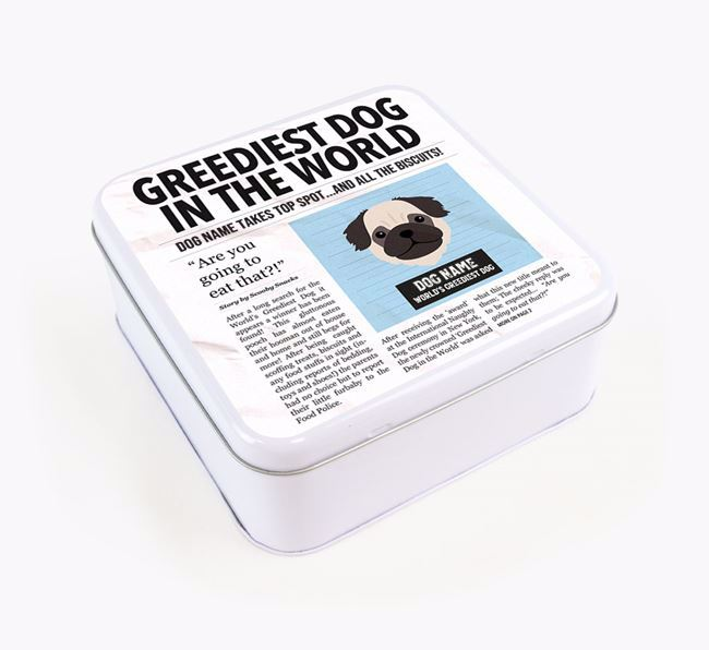 Personalised 'Greediest Dog' Newspaper Print Square Tin for your Pug